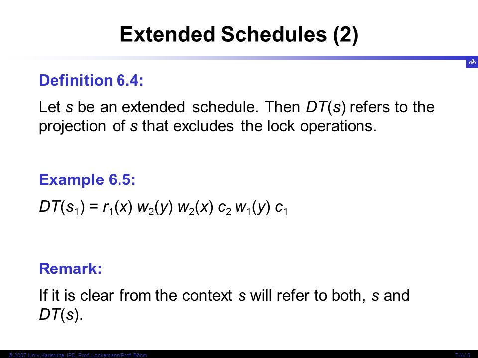 Extended Schedules (2) Definition 6.4: