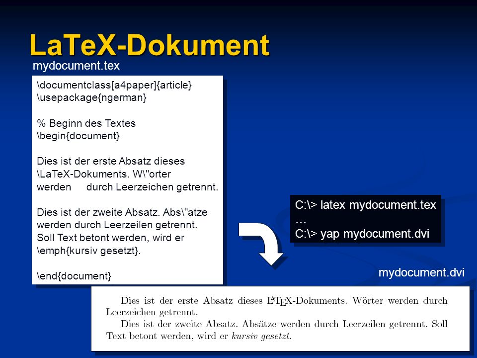 LaTeX-Dokument mydocument.tex C:\> latex mydocument.tex …