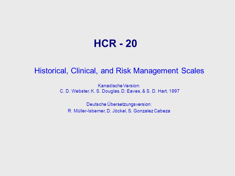 HCR - 20 Historical, Clinical, and Risk Management Scales