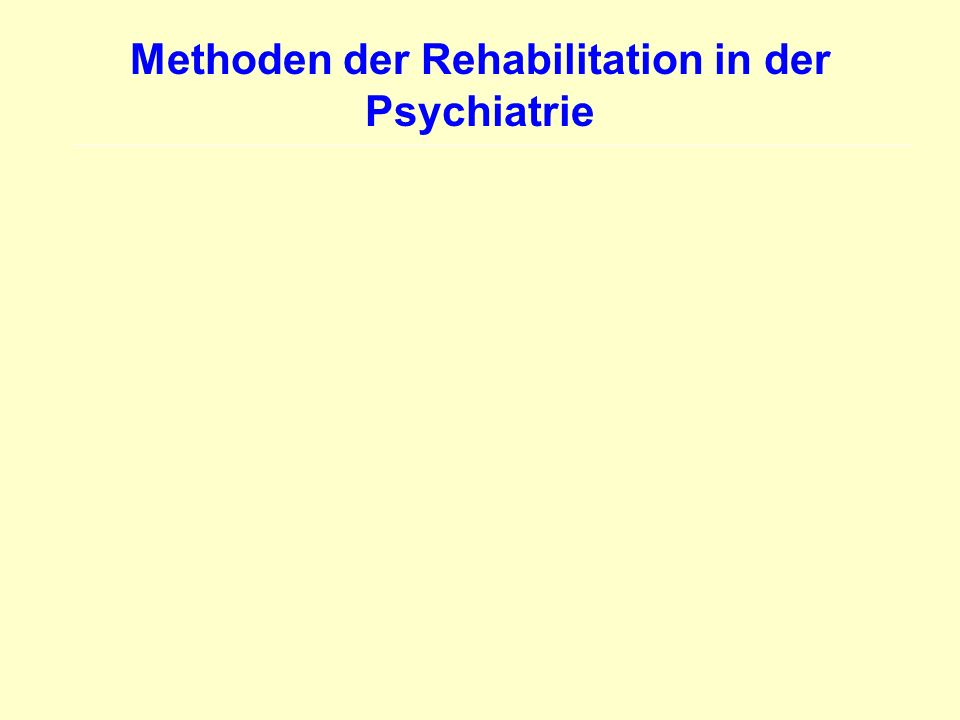 Methoden der Rehabilitation in der Psychiatrie