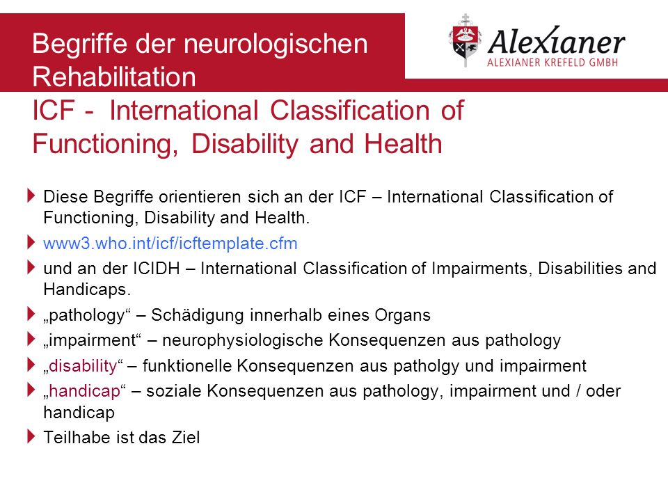 Begriffe der neurologischen Rehabilitation ICF - International Classification of Functioning, Disability and Health