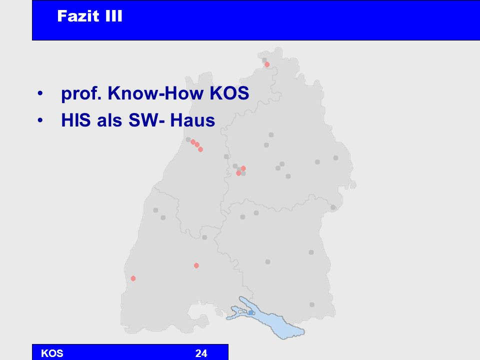 Fazit III prof. Know-How KOS HIS als SW- Haus KOS