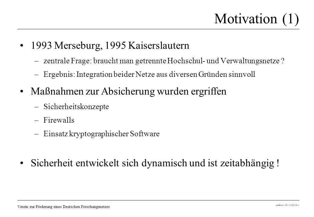 Motivation (1) 1993 Merseburg, 1995 Kaiserslautern