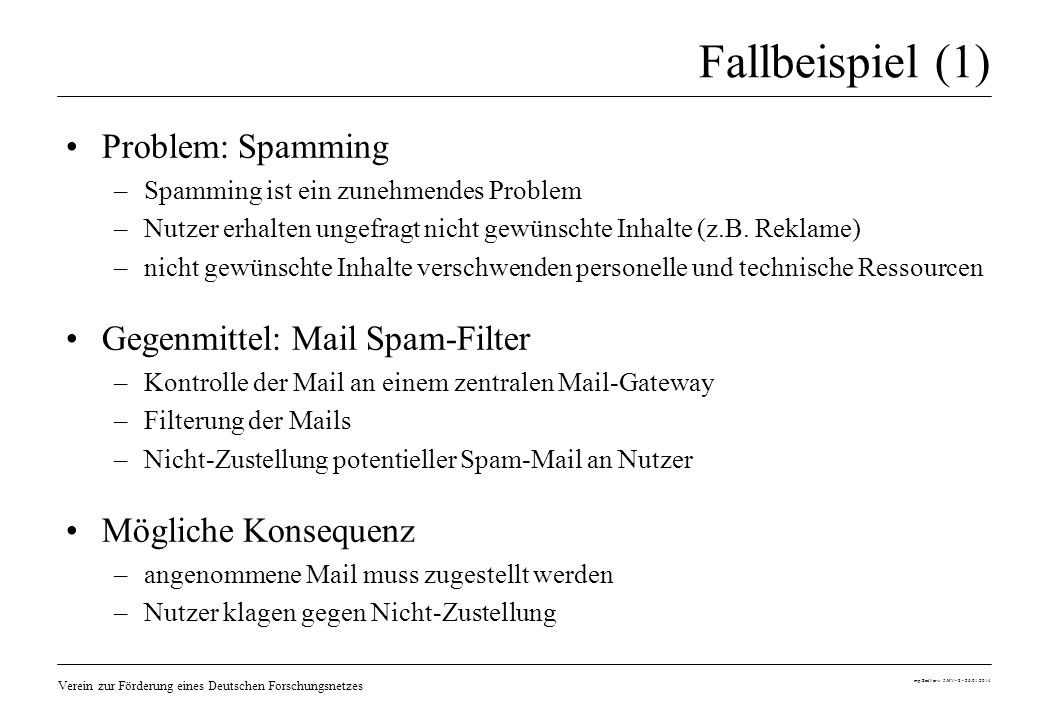 Fallbeispiel (1) Problem: Spamming Gegenmittel: Mail Spam-Filter