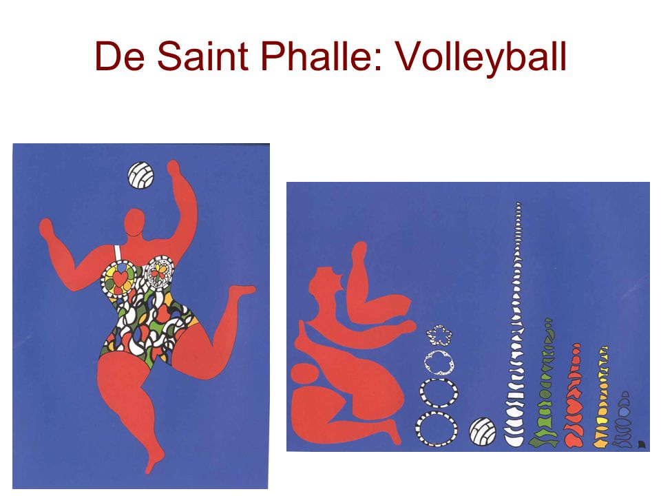 De Saint Phalle: Volleyball