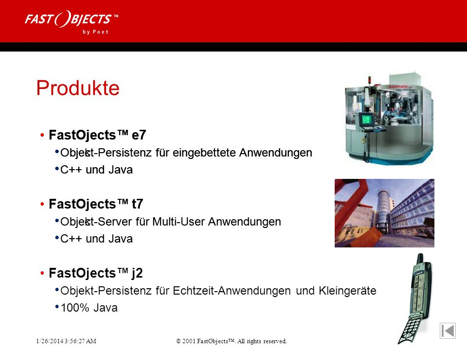 Produkte FastOjects™ e7 FastOjects™ e7 FastOjects™ t7 FastOjects™ e7