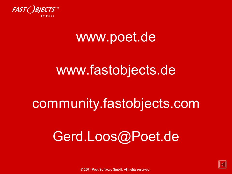 www. poet. de www. fastobjects. de community. fastobjects. com Gerd