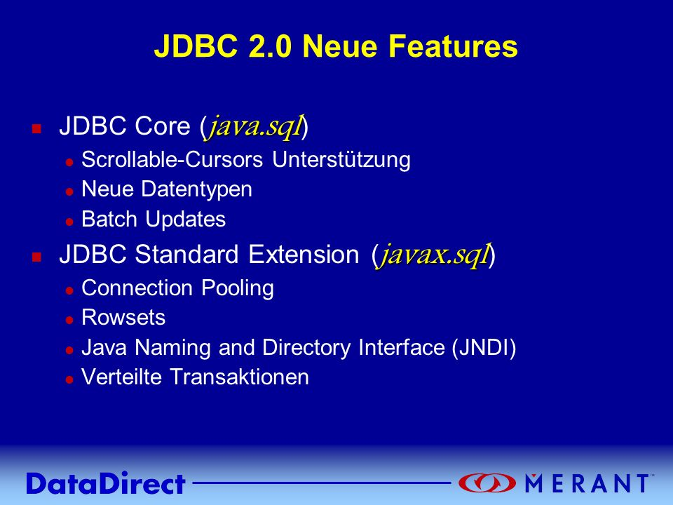 JDBC 2.0 Neue Features JDBC Core (java.sql)