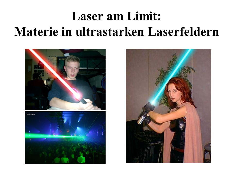 Laser am Limit: Materie in ultrastarken Laserfeldern