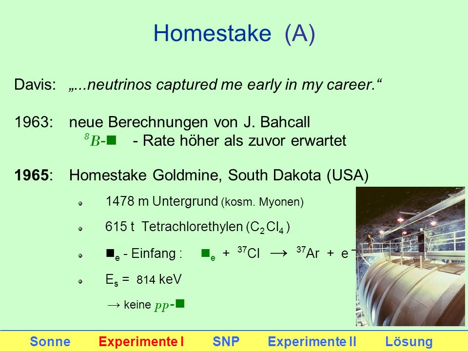 "Homestake (A) Davis: ""...neutrinos captured me early in my career."