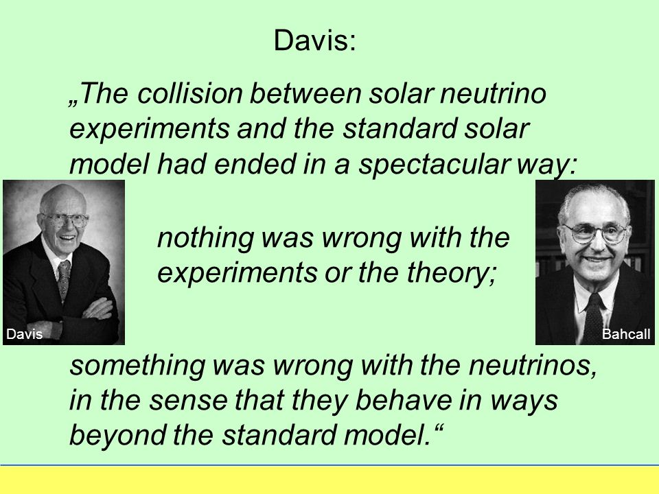 nothing was wrong with the experiments or the theory;