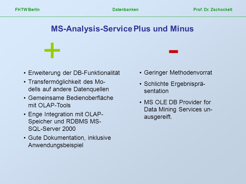MS-Analysis-Service Plus und Minus