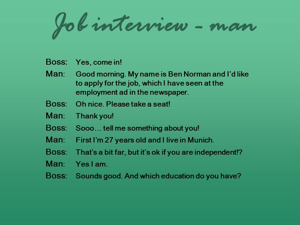 Job interview - man Boss: Yes, come in!