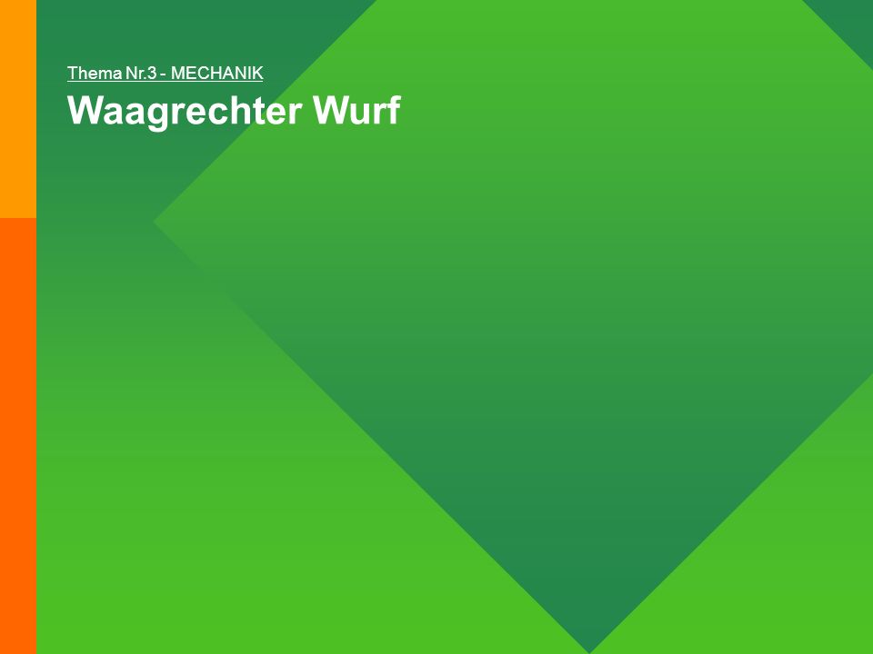 Thema Nr.3 - MECHANIK Waagrechter Wurf