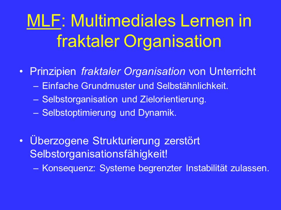 MLF: Multimediales Lernen in fraktaler Organisation
