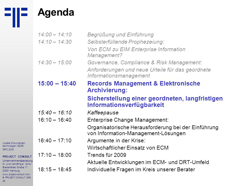 Agenda 15:00 – 15:40 Records Management & Elektronische Archivierung: