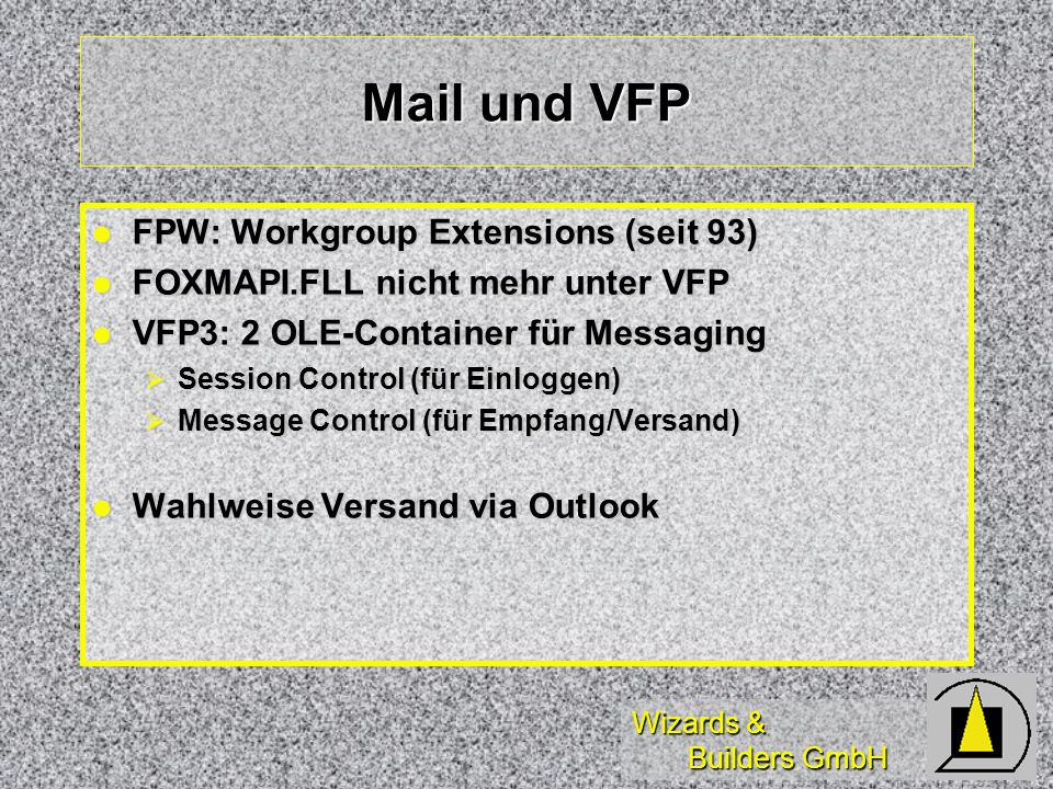 Mail und VFP FPW: Workgroup Extensions (seit 93)