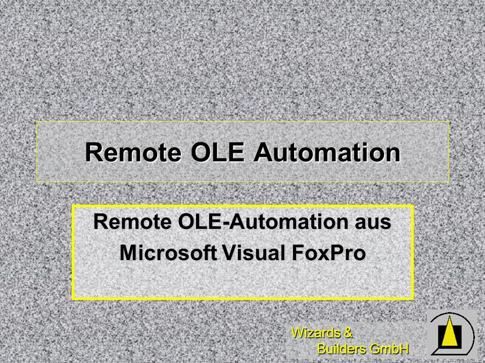 Remote OLE-Automation aus Microsoft Visual FoxPro