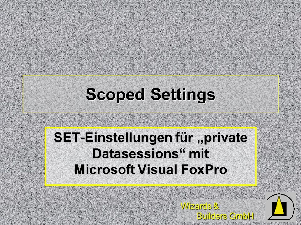 "Scoped Settings SET-Einstellungen für ""private Datasessions mit Microsoft Visual FoxPro"