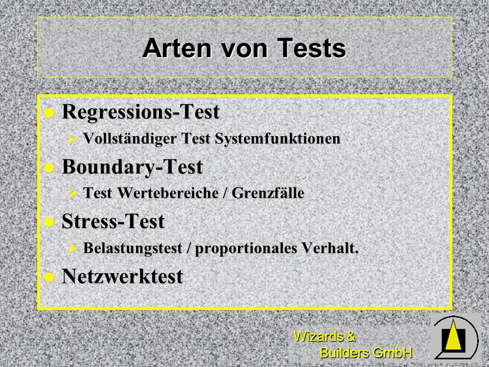 Arten von Tests Regressions-Test Boundary-Test Stress-Test
