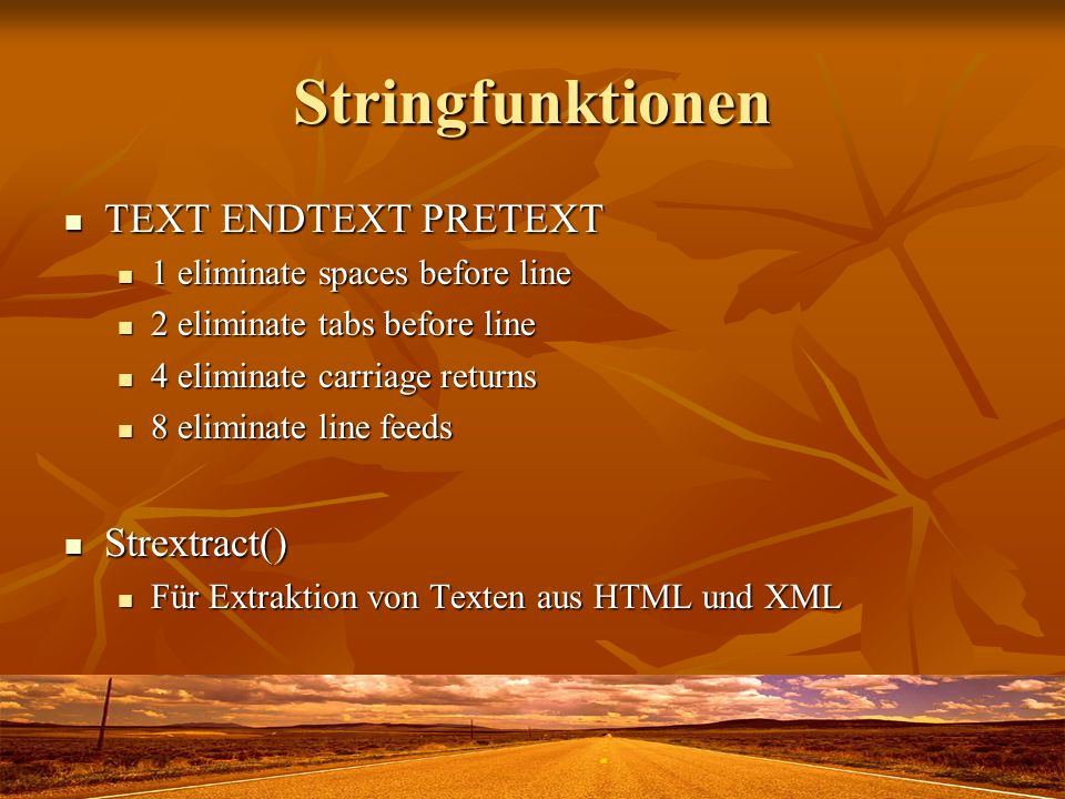 Stringfunktionen TEXT ENDTEXT PRETEXT Strextract()