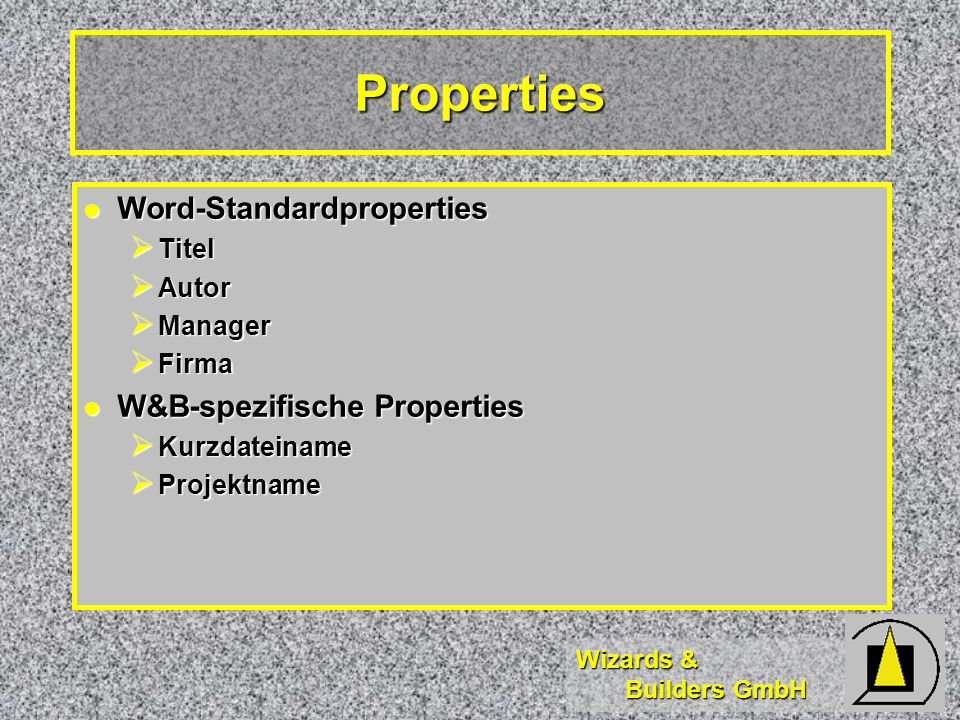 Properties Word-Standardproperties W&B-spezifische Properties Titel