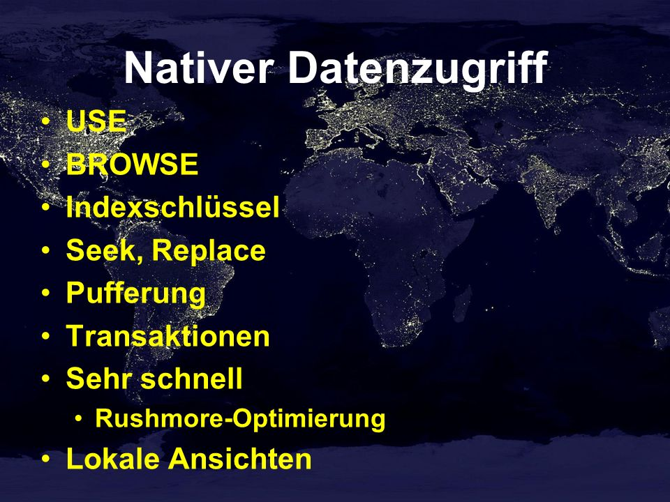 Nativer Datenzugriff USE BROWSE Indexschlüssel Seek, Replace Pufferung