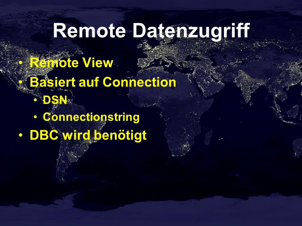 Remote Datenzugriff Remote View Basiert auf Connection