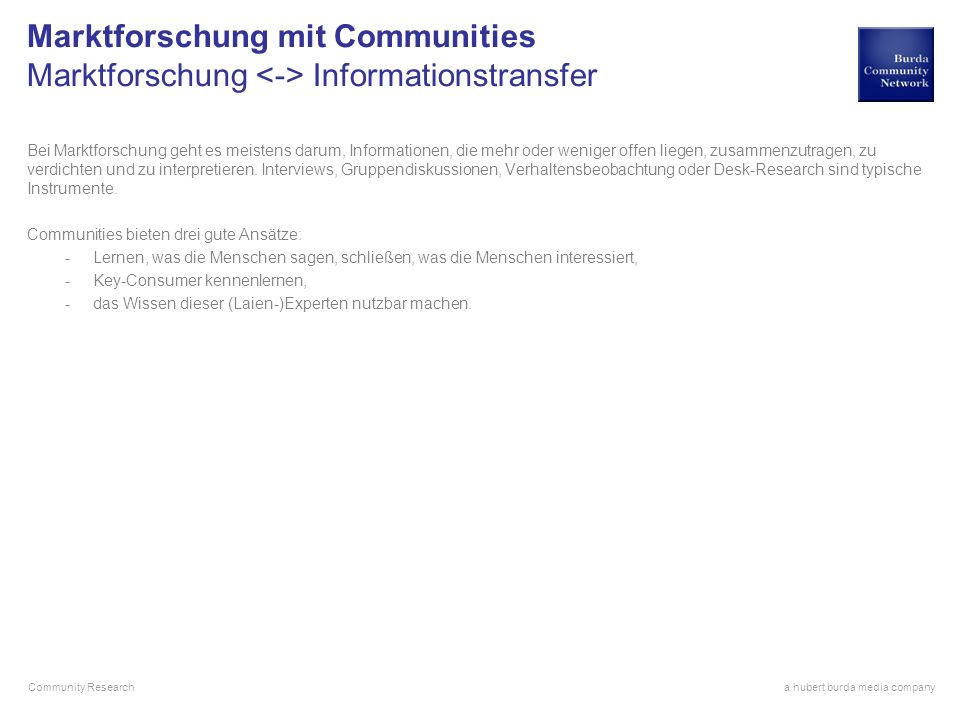 Marktforschung mit Communities Marktforschung <-> Informationstransfer