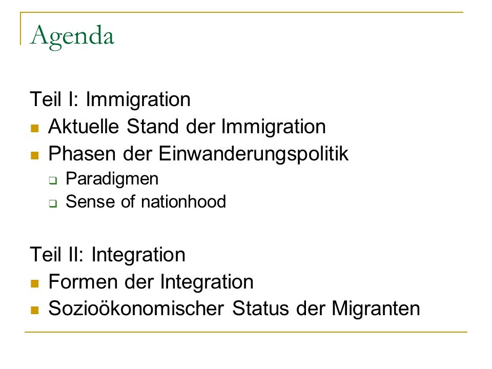 Agenda Teil I: Immigration Aktuelle Stand der Immigration