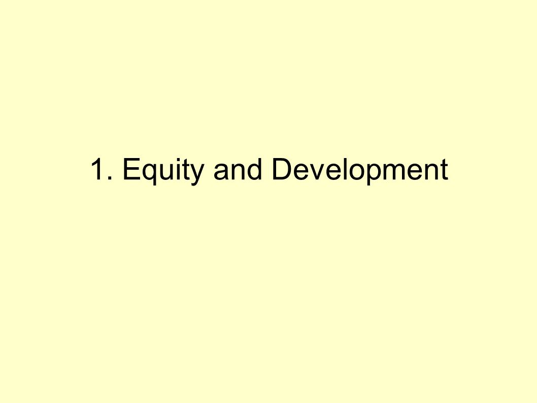 1. Equity and Development
