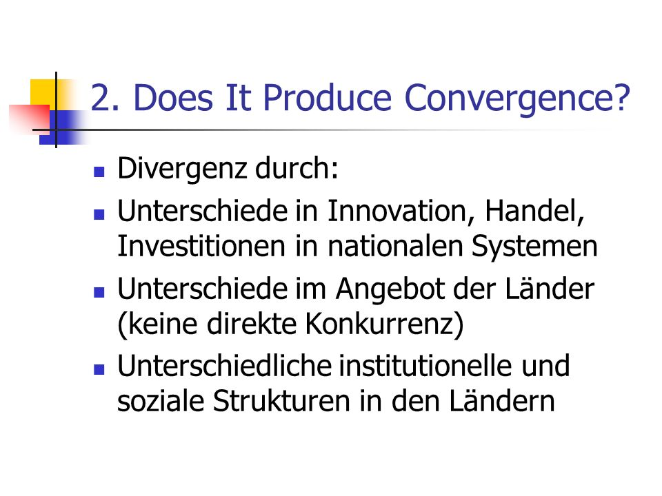 2. Does It Produce Convergence