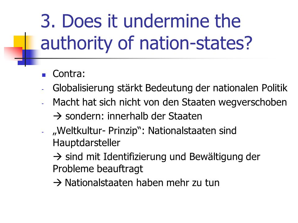 3. Does it undermine the authority of nation-states