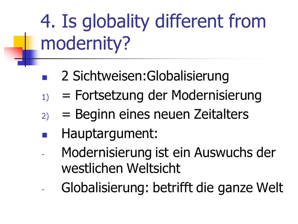 4. Is globality different from modernity