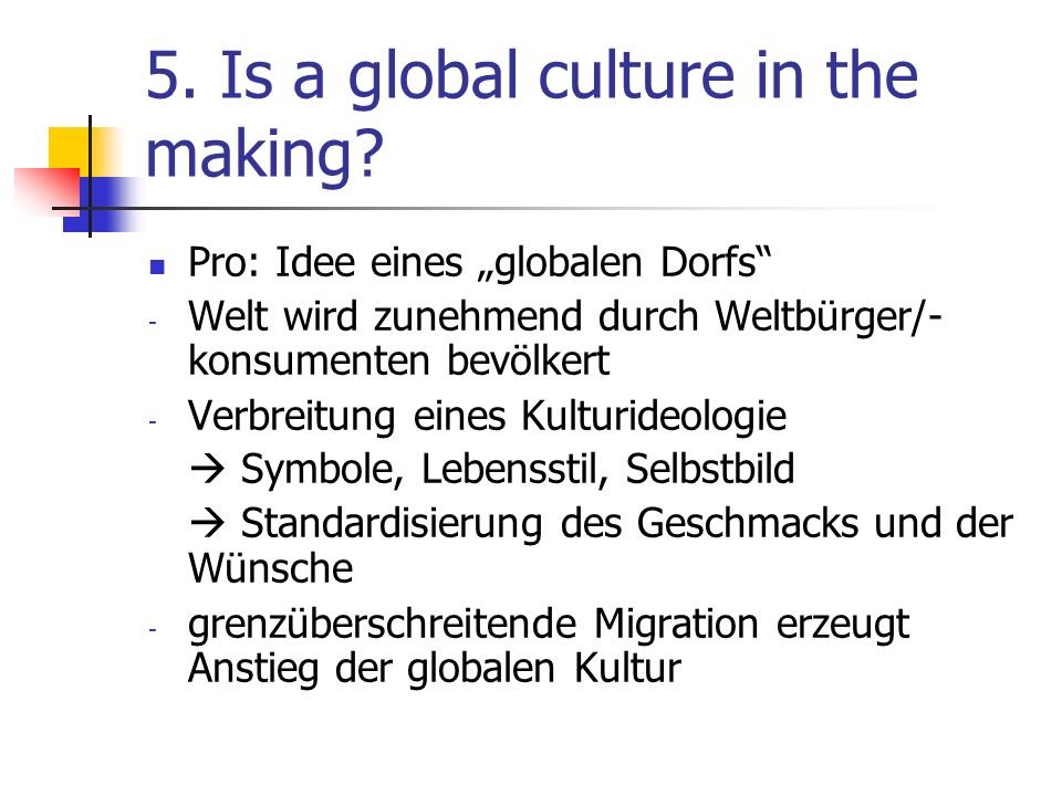 5. Is a global culture in the making