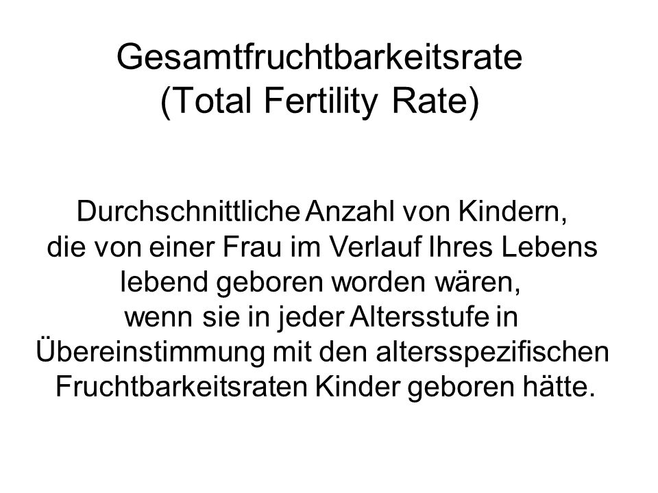 Gesamtfruchtbarkeitsrate (Total Fertility Rate)
