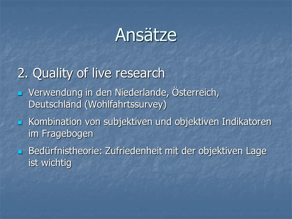 Ansätze 2. Quality of live research