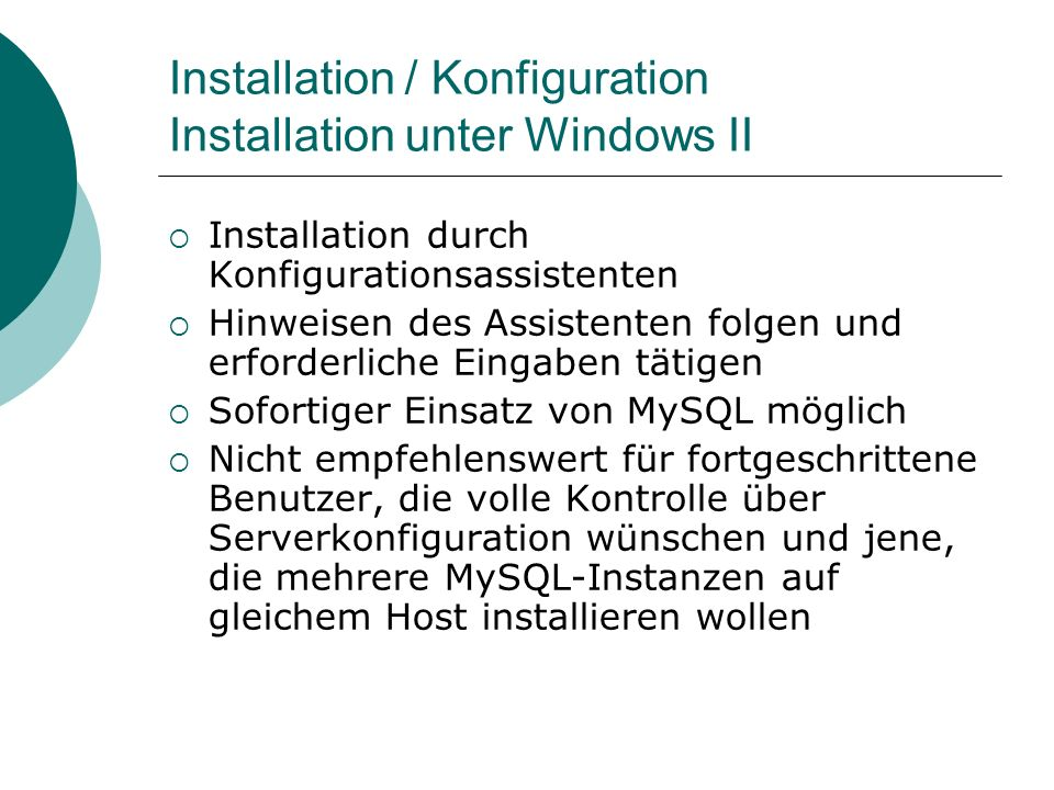 Installation / Konfiguration Installation unter Windows II