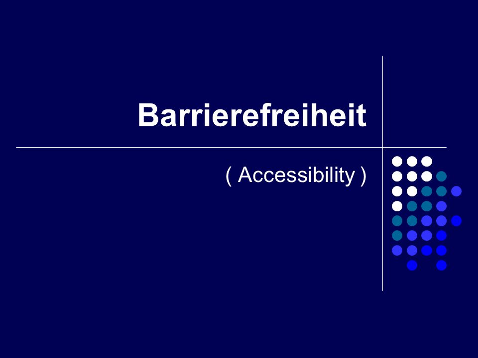 Barrierefreiheit ( Accessibility )