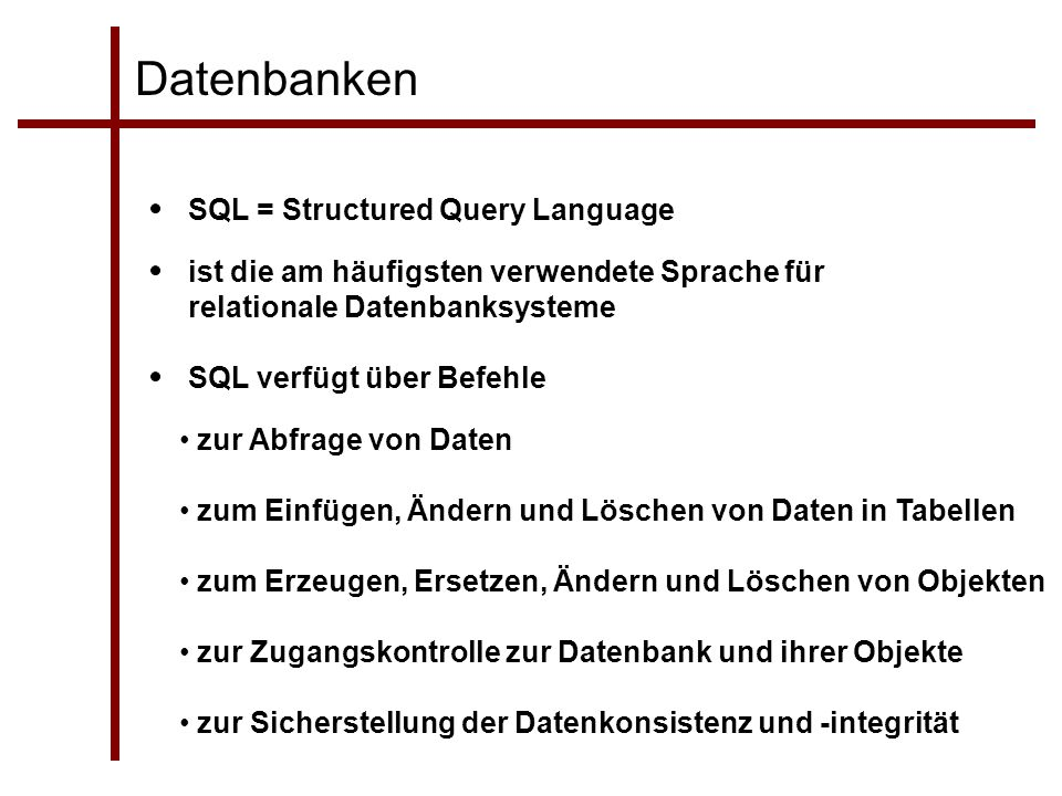 Datenbanken SQL = Structured Query Language