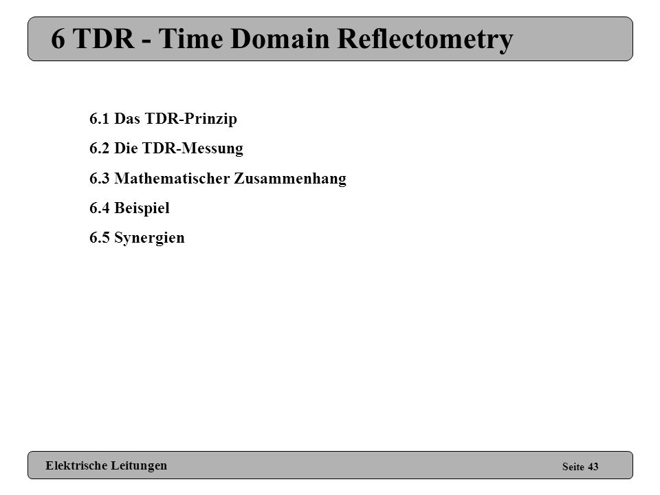 6 TDR - Time Domain Reflectometry