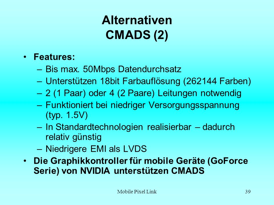 Alternativen CMADS (2) Features: Bis max. 50Mbps Datendurchsatz