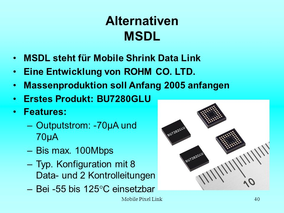 Alternativen MSDL MSDL steht für Mobile Shrink Data Link