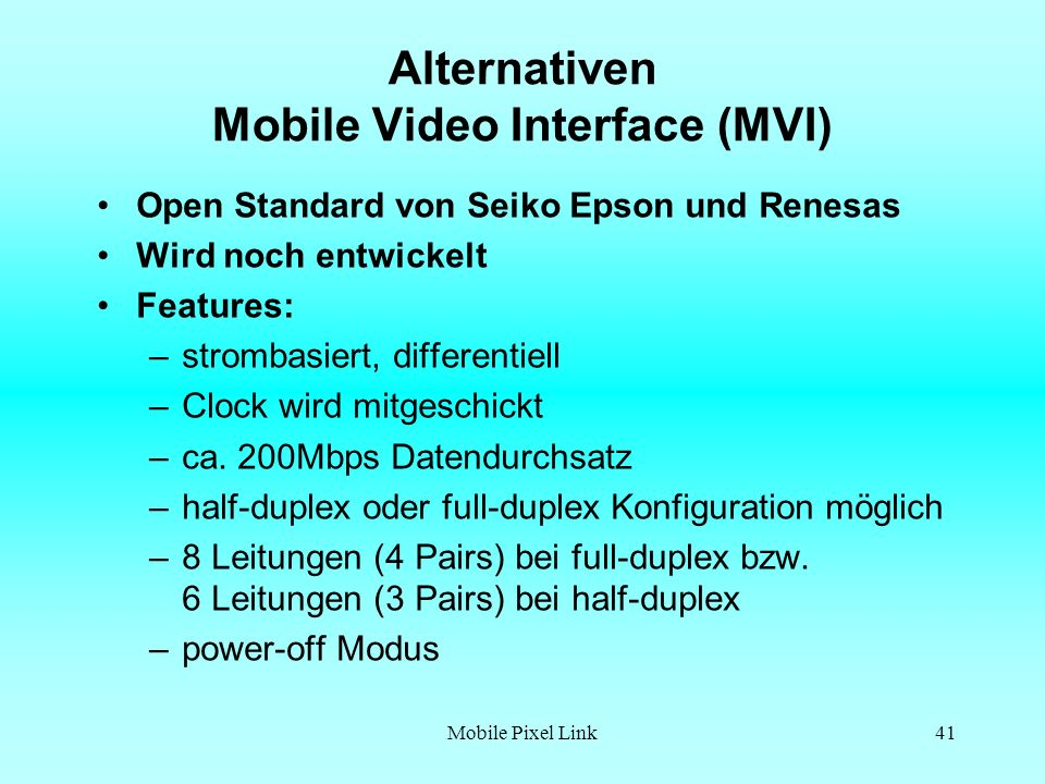 Alternativen Mobile Video Interface (MVI)