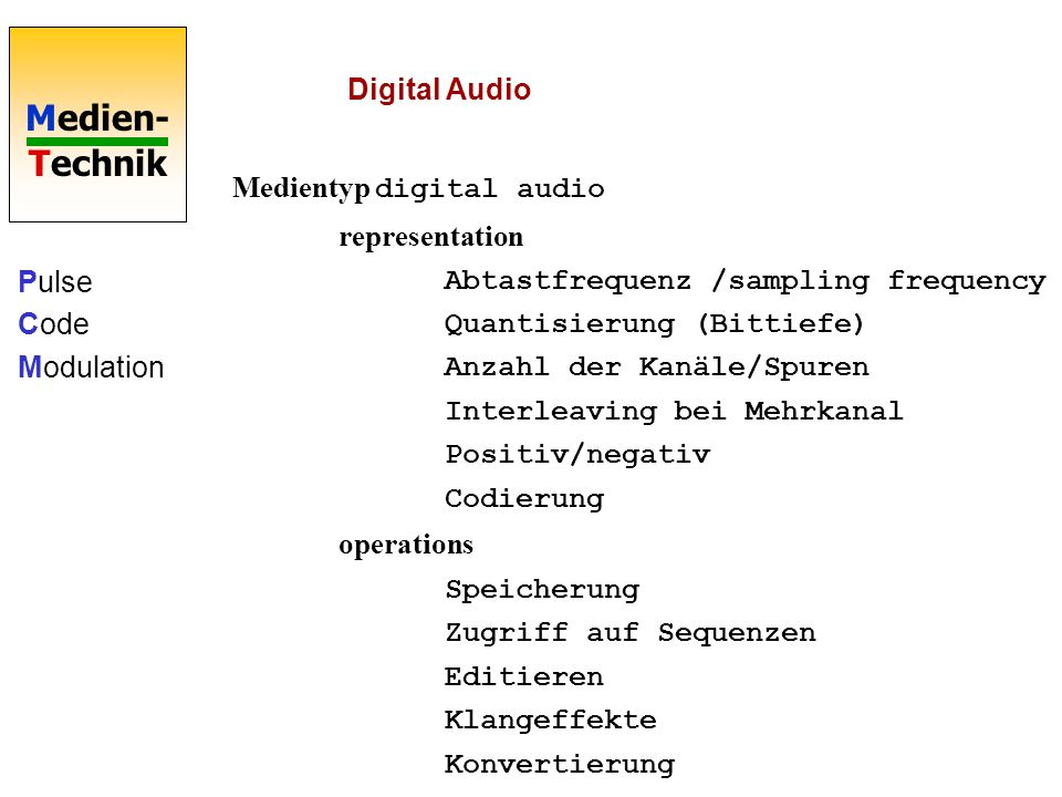 Digital Audio Medientyp digital audio. representation. Abtastfrequenz /sampling frequency. Quantisierung (Bittiefe)