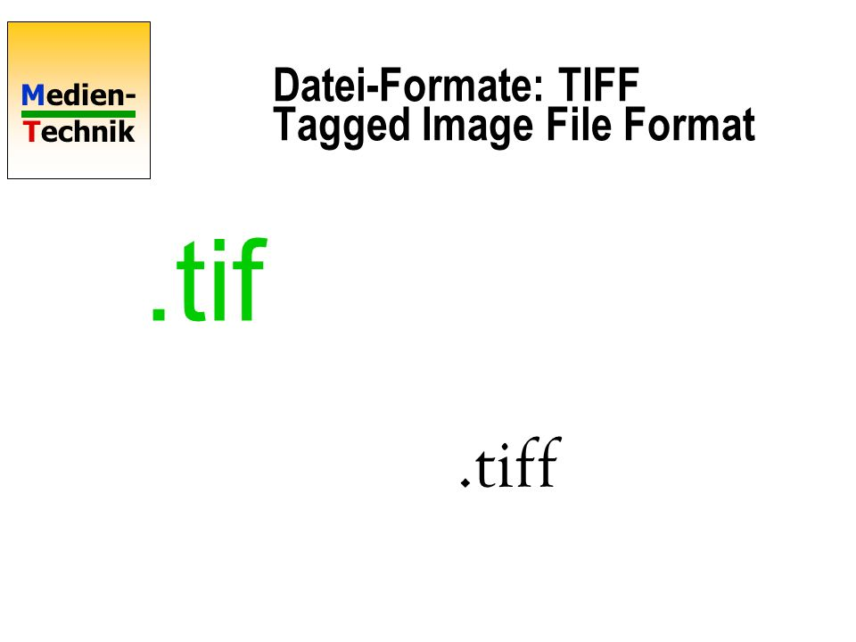 Datei-Formate: TIFF Tagged Image File Format