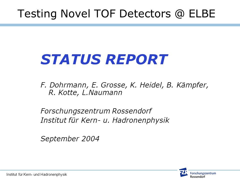 Testing Novel TOF ELBE