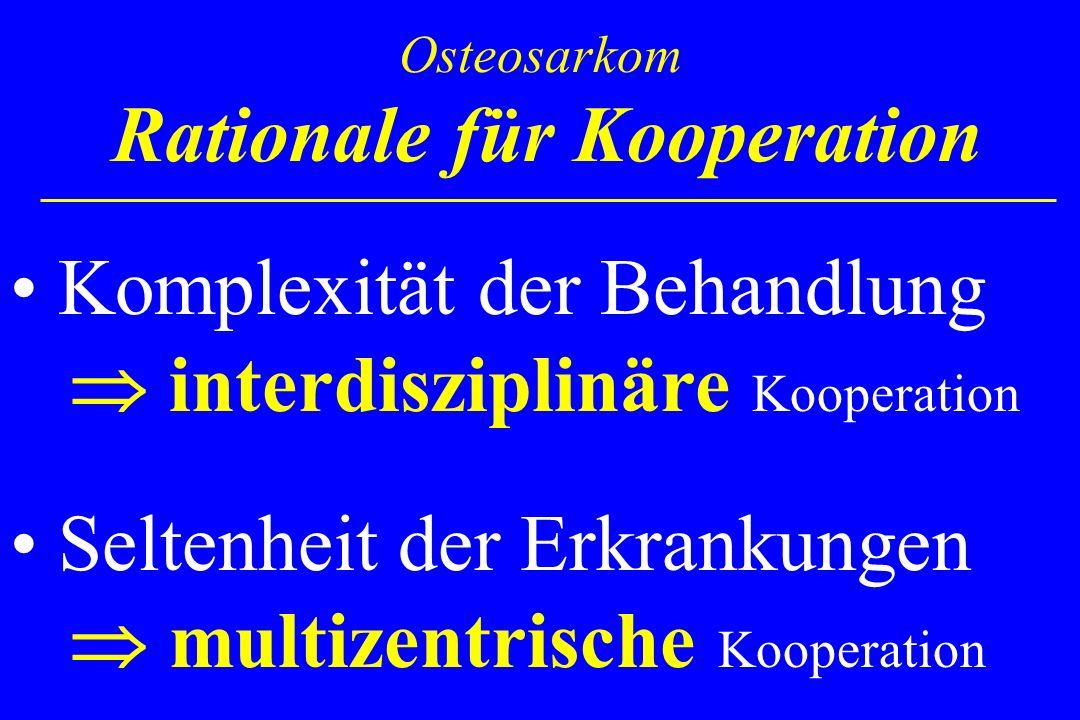 Osteosarkom Rationale für Kooperation