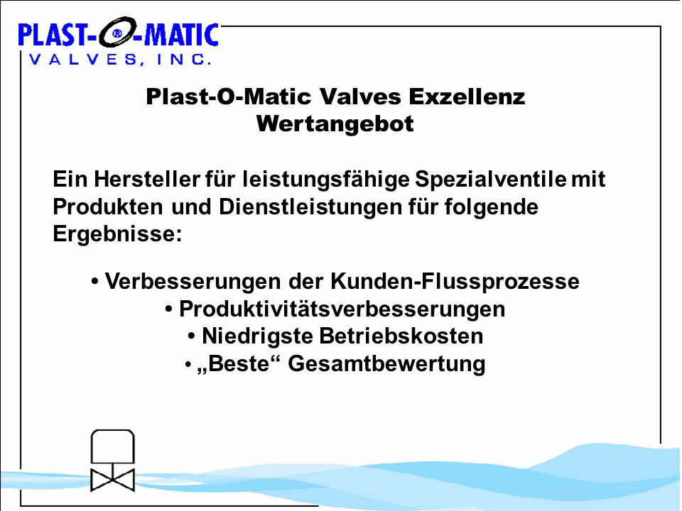 Plast-O-Matic Valves Exzellenz Wertangebot