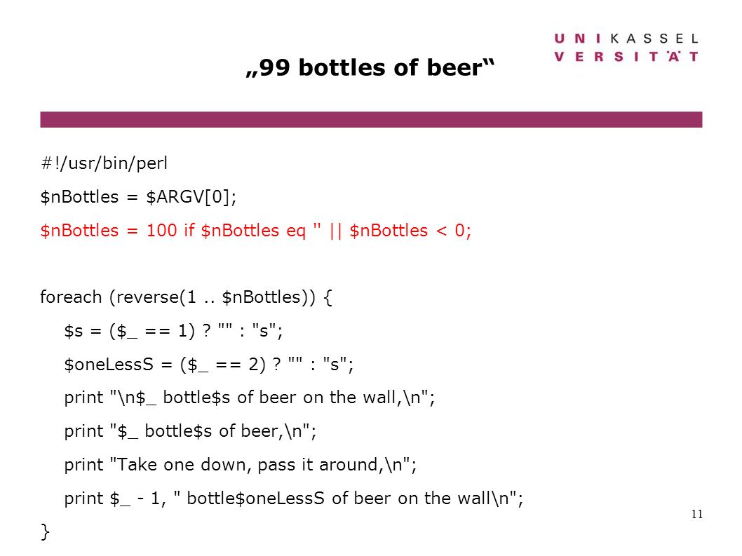 """99 bottles of beer #!/usr/bin/perl $nBottles = $ARGV[0];"